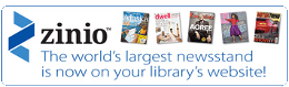Zinio - The world's largest newsstand is now on your library's website!